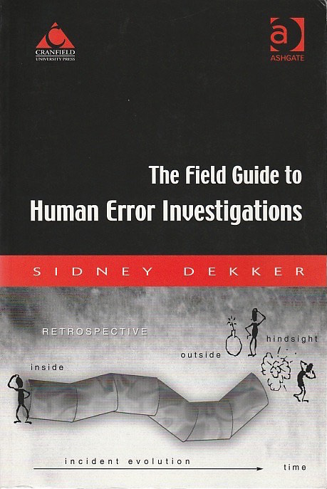 Learn From Incidents: The field guide to human error investigations